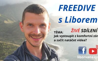 Freedive s Liborem: Jak vystoupit z komfortní zóny a začít natáčet videa?