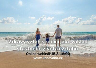 Zdravý vztah s rodiči jako základ šťastného života i vztahů (Záznam webináře)